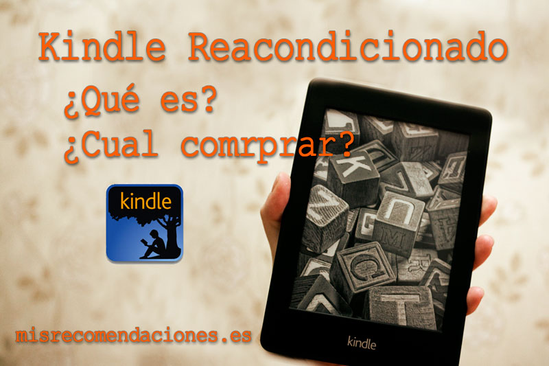 kindle-reacondicionado-que-es-y-cual-comprar